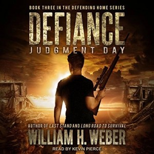 Audiobook: Defiance: Judgment Day (Defending Home #3) by William H. Weber (Narrated by Kevin Pierce)