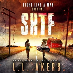 Audiobook: Fight Like a Man (SHTF #1) by L.L. Akers (Narrated by Kevin Pierce)