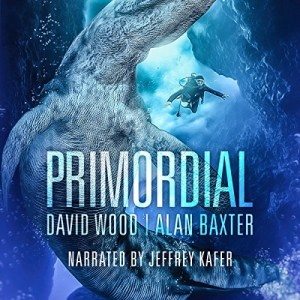 Primordial by David Wood & Alan Baxter (Narrated by Jeffrey Kafer)