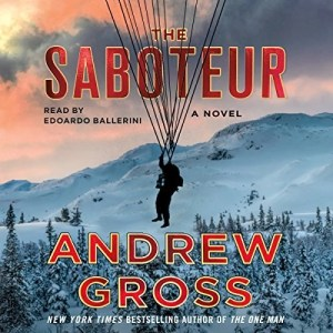 Audiobook: The Saboteur by Andrew Gross (Narrated by Edoardo Ballerini)
