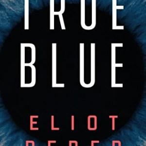 True Blue by Eliot Peper
