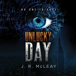 Audiobook: Unlucky Day by J.R. McLeay (Narrated by Peter Berkrot)