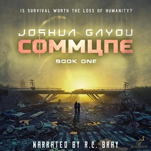 Commune Book 1 by Joshua Gayou (Narrated by R.C. Bray)