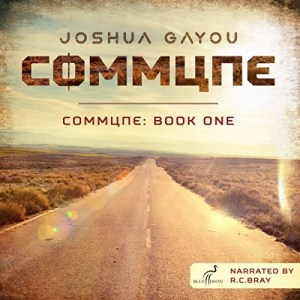 Audiobook: Commune by Joshua Gayou (Narrated by R.C. Bray)