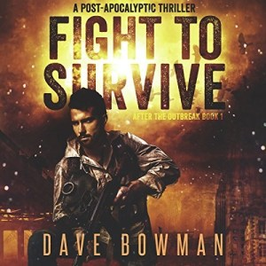 Audiobook: Fight to Survive by Dave Bowman (Narrated by Andrew Tell)