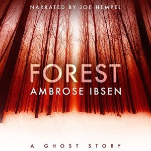 Audiobook: Forest (Afterlife Investigations #2) by Ambrose Ibsen (Narrated by Joe Hempel)