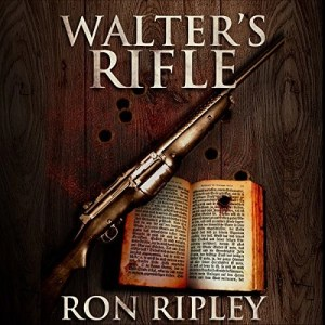 Audiobook: Walter's Rifle (Haunted Collection #2) by Ron Ripley (Narrated by Thom Bowers)