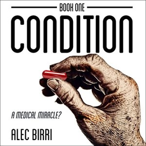 Audiobook: Condition: A Medical Miracle? (Book 1) by Alec Birri (Narrated by Jonathan Keeble)