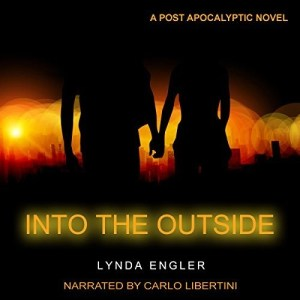 Audiobook: Into The Outside by Lynda Engler & Henry Dixon (Narrated by Carlo Libertini)