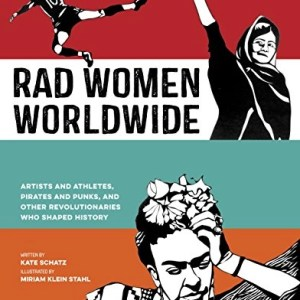 Book: Rad Women Worldwide by Kate Schatz