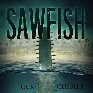 Audiobook: Sawfish by Rick Chesler (Narrated by Jeffrey S. Fellin)