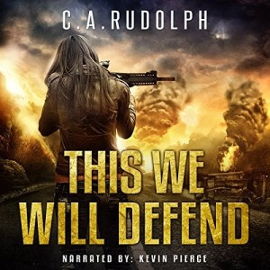Audiobook: This We Will Defend by C.A. Rudolph (Narrated by Kevin Pierce)