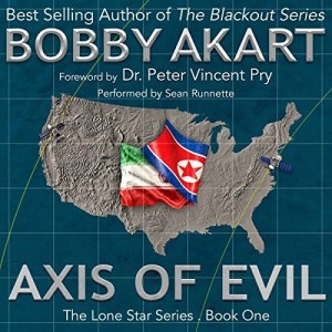 Audiobook: Axis of Evil (The Lone Star Series #1) by Bobby Akart (Narrated by Sean Runnette)