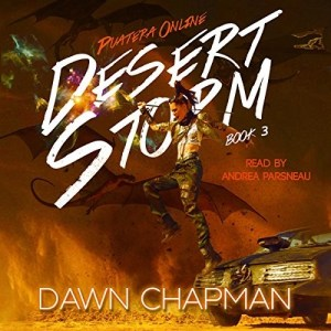Audiobook: Desert Storm (Puatera Online #3) by Dawn Chapman (Narrated by Andrea Parsneau)