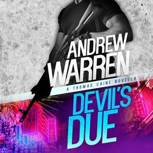 Devil's Due (Caine Rapid Fire #1) by Andrew Warren (Narrated by Bryan L. Anderson)