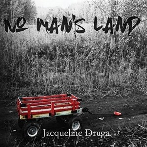Audiobook: No Man's Land by Jacqueline Druga (Narrated by Andrew B. Wehrlen)