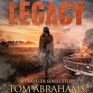 Legacy (The Traveler Series #6) by Tom Abrahams (Narrated by Kevin Pierce)