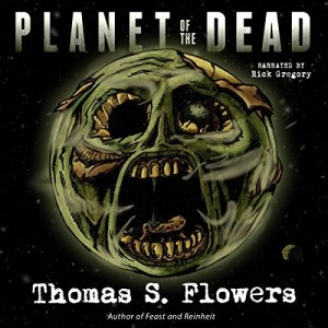 Audiobook: Planet of the Dead by Thomas S. Flowers (Narrated by Rick Gregory)