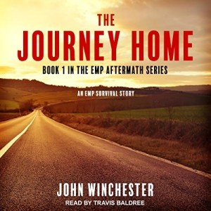 The Journey Home (EMP Aftermath #1) by John Winchester (Narrated by Travis Baldree)