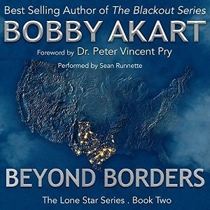 Audiobook: Beyond Borders by Bobby Akart (Narrated by Sean Runnette)