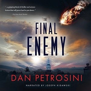 Audiobook: The Final Enemy by Dan Petrosini (Narrated by Joseph Kidawski)