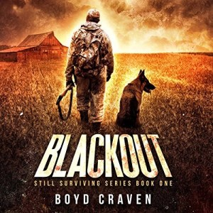 Blackout (Still Surviving #1) by Boyd Craven (Narrated by Kevin Pierce)