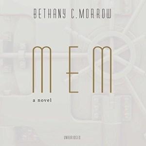 Audiobook: MEM by Bethany C. Morrow (Narrated by Soneela Nankani)