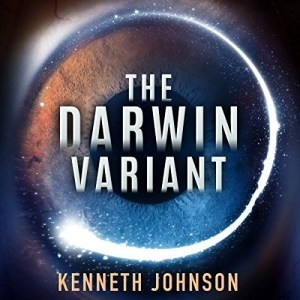 The Darwin Variant by Kenneth Johnson (Narrated by A Full Cast)