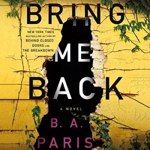 Audiobook: Bring Me Back by B.A. Paris (Narrated by Kevin Hely and Cathleen McCarron)