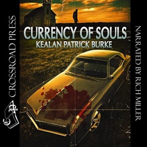 Audiobook: Currency of Souls by Kealan Patrick Burke (Narrated by Rich Miller)
