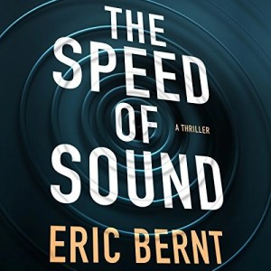 Audiobook: The Speed of Sound by Eric Bernt (Narrated by Christopher Lane)