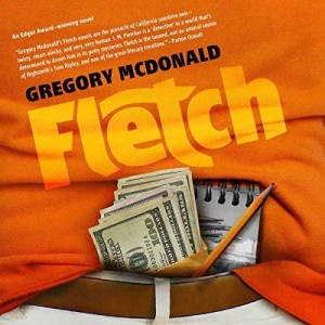 Fletch by Gregory McDonald (Narrated by Dan John Miller)