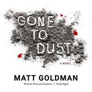 Gone To Dust (Nils Shapiro #1) by Matt Goldman (Narrated by MacLeod Andrews)