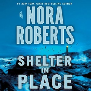 Audiobook: Shelter in Place by Nora Roberts (Narrated by January LaVoy)