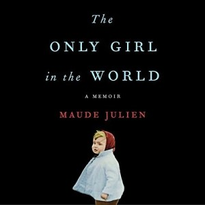 Audiobook: The Only Girl in the World by Maude Julien (Narrated by Elisabeth Rodgers)