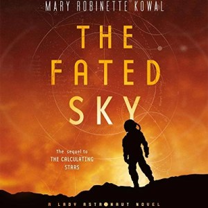 Audiobook: The Fated Sky by Mary Robinette Kowal (Narrated by the Author)