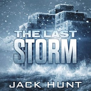 The Last Storm by Jack Hunt (Narrated by Kevin Pierce)