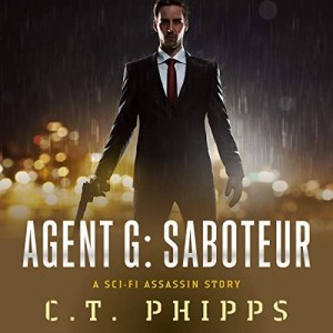 Agent G: Saboteur by C.T. Phipps (Narrated by Jeffrey Kafer)