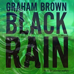 Black Rain by Graham Brown (Narrated by Jeffrey Kafer)