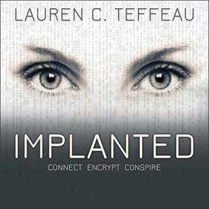 Implanted by Lauren C. Teffeau