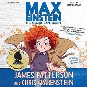 Max Einstein: The Genius Experiment by James Patterson, Chris Grabenstein, Beverly Johnson - illustrator
