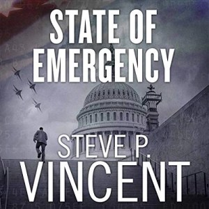 Audiobook: State of Emergency by Steve P. Vincent (Narrated by Todd Menesses)