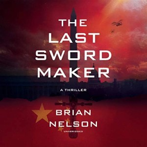 Audiobook: The Last Sword Maker by Brian Nelson (Narrated by Bradford Hastings)