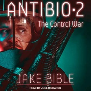 AntiBio 2: The Control War by Jake Bible