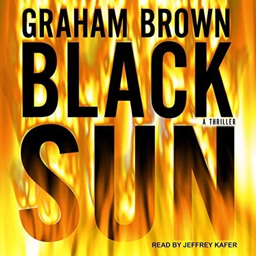 Black Sun (Hawker & Laidlaw #2) by Graham Brown (Narrated by Jeffrey Kafer)