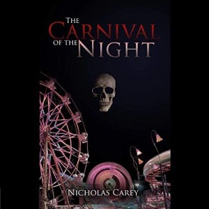 Audiobook: The Carnival of the Night by Nicholas Carey (Narrated by Christopher Graybill)