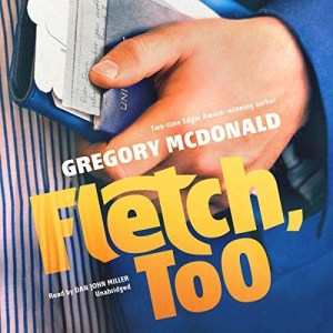 Fletch, Too by Gregory Mcdonald