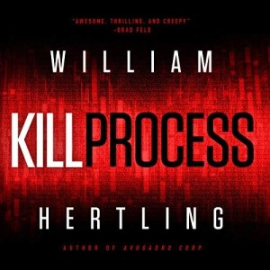 Kill Process (Kill Chain #1) by William Hertling (Narrated by Jane Cramer)