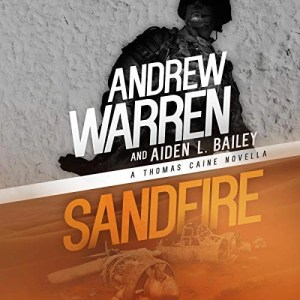 Sandfire (Caine Rapid Fire #3) by Andrew Warren & Aiden L. Bailey (Narrated by Chris Abell)
