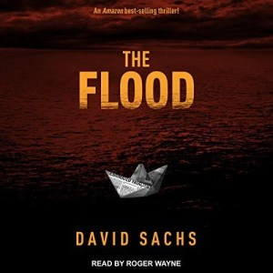 Audiobook: The Flood by David Sachs (Narrated by Roger Wayne)
